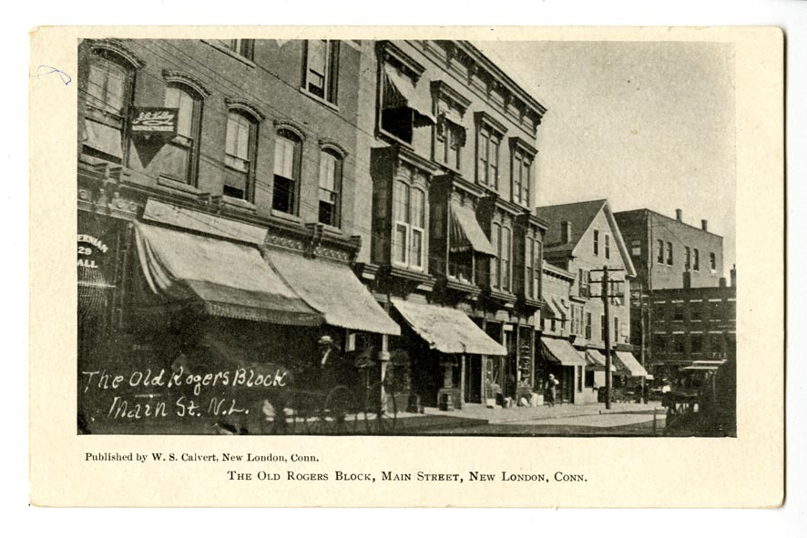The Old Rogers Block, Main Street, New London, Conn.