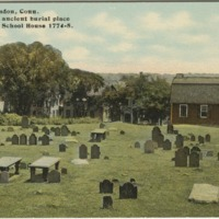 The Town's most ancient burial place and Nathan Hale School House 1774-1775